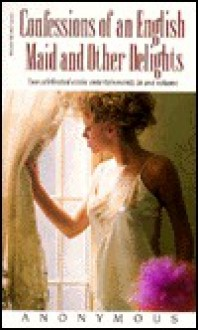 Confessions of an English Maid and Other Delights - James Jennings