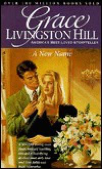 A New Name (Grace Livingston Hill Series) - Grace Livingston Hill