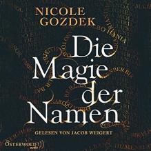 Die Magie der Namen - Nicole Gozdek,HörbucHHamburg HHV GmbH,Jacob Weigert