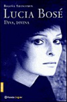 Lucia Bose: Diva, Divina - Lucia Bose, Lucia Bose