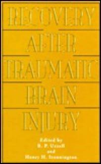 Recovery After Traumatic Brain Injury - Uzzell, Uzzell