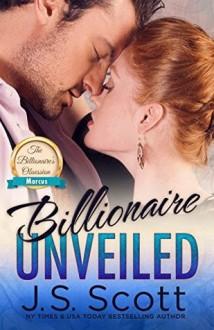 Billionaire Unveiled: Marcus - J.S. Scott