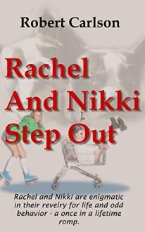 Rachel And Nikki Step Out - Robert Carlson