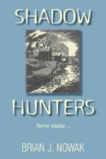 Shadow Hunters - Brian Nowak