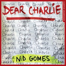 Dear Charlie - Huw Parmenter,N. D. Gomes,HarperCollins Publishers Limited