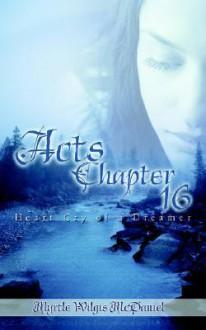 Acts: Chapter 16 - Myrtle Wilgis McDaniel
