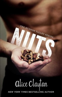 Nuts (The Hudson Valley Series) - Alice Clayton