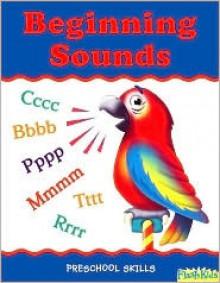 Preschool Skills: Beginning Sounds (Flash Kids Preschool Skills) - Flash Kids, Nathan Jarvis