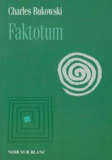Faktotum - Charles Bukowski, Jan Krzysztof Kelus
