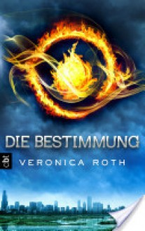 Die Bestimmung - Veronica Roth
