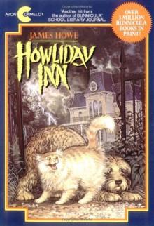 Howliday Inn (Bunnicula) - James Howe