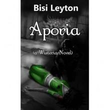 Aporia (Wisteria Series, #3) - Bisi Leyton