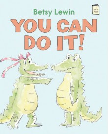 You Can Do It! - Betsy Lewin