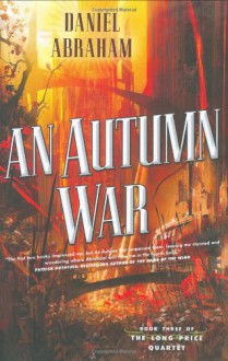 An Autumn War - Daniel Abraham