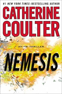 Nemesis (An FBI Thriller) - Catherine Coulter