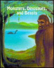 Monsters, Dinosaurs & Beasts - Stuart A. Kallen