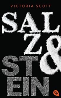 Salz & Stein (Die Feuer & Flut-Romane, Band 2) - Victoria Scott,Michaela Link