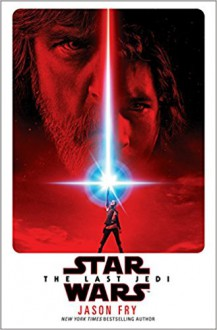 The Last Jedi (Star Wars) - Jason Fry