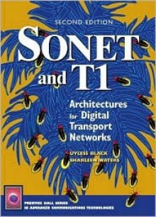 SONET and T1: Architectures for Digital Transport Networks - Uyless D. Black