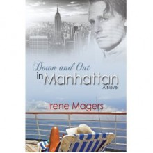 Down and Out in Manhattan - Irene Magers