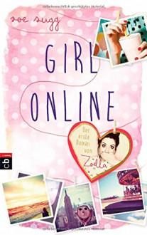 Girl online - Zoe Sugg alias Zoella, Henriette Zeltner