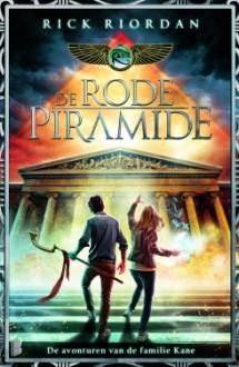 De rode piramide (De avonturen van de familie Kane, #1) - Rick Riordan, Sandra van de Ven