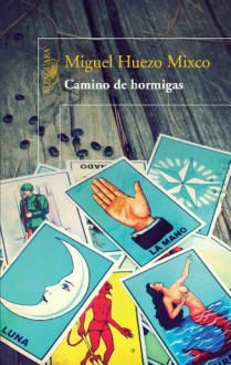 Camino de Hormigas - Miguel Huezo Mixco