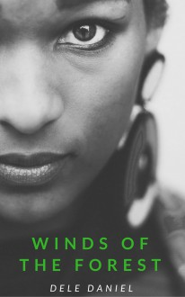 Winds of the Forest (Forestborn Book 1) - Dele Daniel