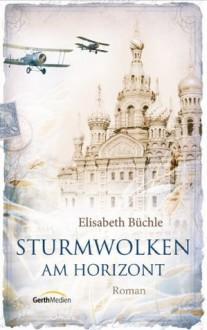Sturmwolken am Horizont (Meindorff-Saga #2) - Elisabeth Büchle