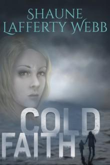 Cold Faith - Shaune Lafferty Webb
