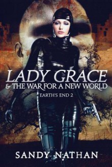 Lady Grace & the War for a New World - Sandy Nathan