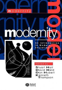 Modernity: An Introduction to Modern Societies - Don Hubert, Kenneth Thompson, David Held, Stuart Hall