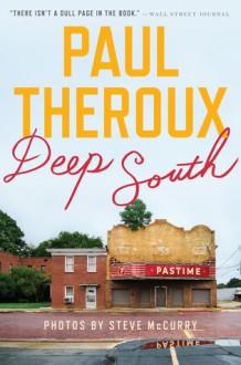 Deep South: Four Seasons on Back Roads - Paul Theroux