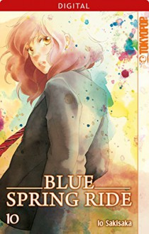 Blue Spring Ride 10 (German Edition) - Io Sakisaka