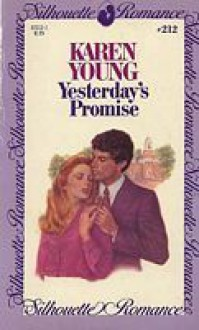 Yesterday's Promise (Silhouette Romance, #212) - Karen Young
