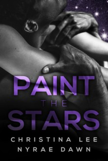 Paint the Stars - Nyrae Dawn,Christina Lee