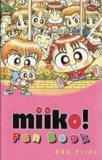 Miiko ! Fan Book - Ono Eriko