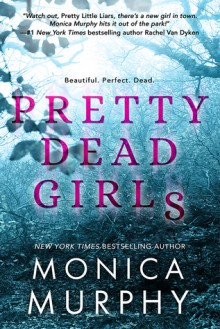 Pretty Dead Girls - Monica Murphy