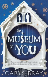The Museum of You - Carys Bray