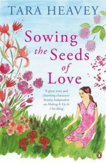 Sowing the Seeds of Love - Tara Heavey