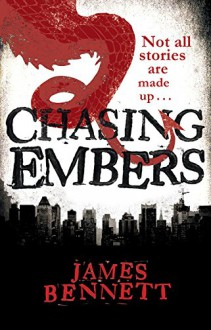 Chasing Embers (A Ben Garston Novel) - James Henry Bennet