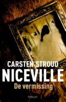 De vermissing - Carsten Stroud, Mireille Vroege