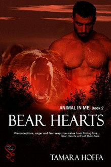 Bear Hearts (Animal in Me Book 2) - Tamara Hoffa