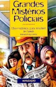 Grandes Mistérios Policiais: Mini-mistérios para resolver - Jim Sukach, Lucy Corvino