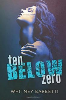 Ten Below Zero - Whitney Barbetti