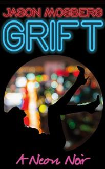 Grift - Jason Mosberg,Rika Drea