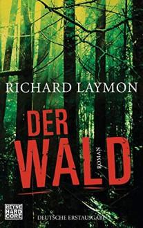 Der Wald - Richard Laymon, Uve Teschner, Deutschland Random House Audio