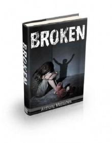 Broken - Anthony Massahos