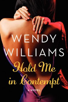 Hold Me in Contempt: A Romance - Wendy Williams