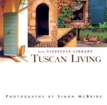 Tuscan Living - Simon McBride